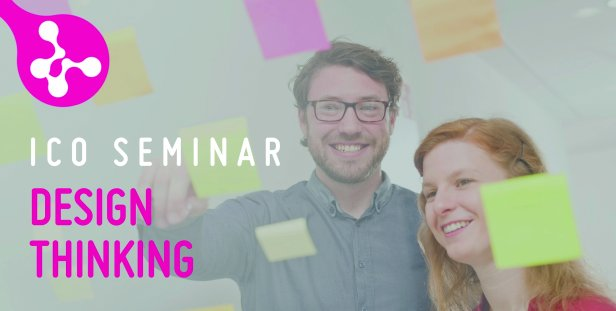 12.07.2019 | Seminar im ICO: Design Thinking